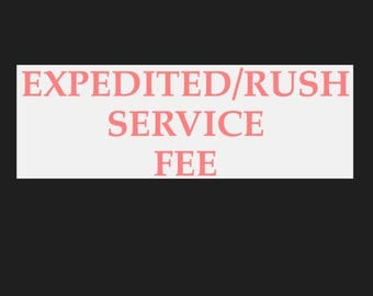 Expedited Service - Rush Fee