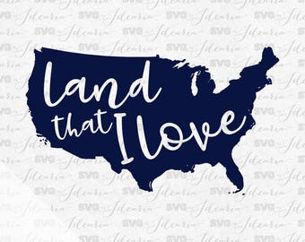 Land that I love, 4th of July Svg, Patriotic Svg, Summer Svg, fourth of july svg, independence day, svg files, Silhouette, Cricut, merica
