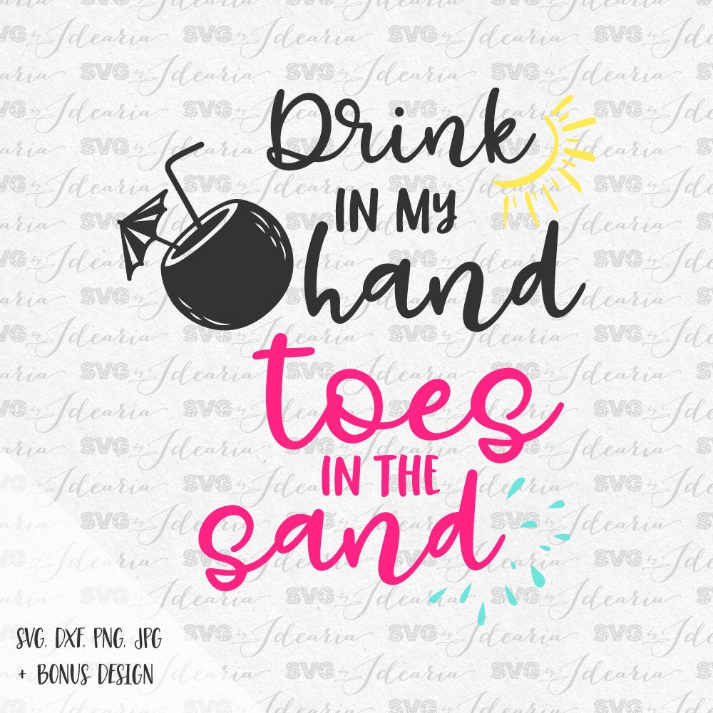 Drink My Hand: Drink In My Hand Toes In The Sand Sunglasses Svg Summer