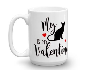 My Cat Is My Valentine Mug, Cat Mug, Cat Lover Gift, Cat Owner Gifts, Cat Lover, Cat Lover Mug, Valentines Day, Fur Mama, Cat Mama, Fur Baby