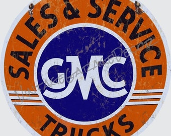 "Vintage Style "" GMC Trucks - Sales and Service ""  Round Metal Sign, Rusted"