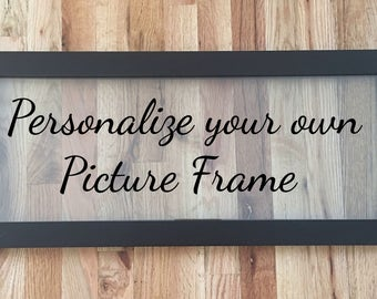 Personalize Your Own Picture Frame/Family Name Picture Frame/Established Family Sign/Wedding Sign Picture Frame/Home Decor Picture Frame