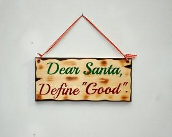 Fun Christmas sign, Dear Santa Define Good carved wood sign.