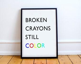 Broken Crayons Still Color // Wall Art // Print