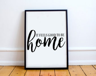 It Feels Good to Be Home Printable Motivational Inspirational Quote Digital Print Instant Download, Wall Decor Art Print
