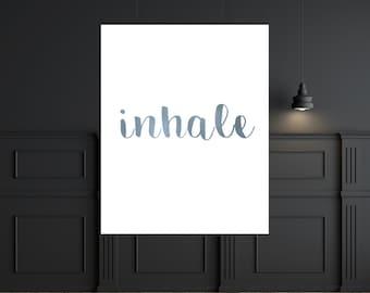 Bedroom Wall Decor Bedroom Print Inhale Exhale Print Inhale Wall Decor Inhale Art Inhale Decor Inhale Print Breathe Print Inhale Poster Yoga