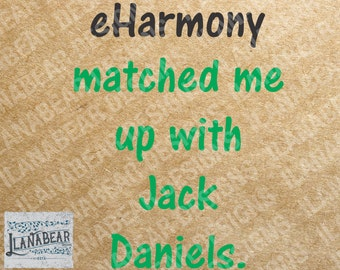 eHarmony matched me up with Jack Daniels