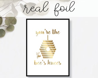 You're the Bee's Knees Print // Real Gold Foil // Minimal // Gold Foil Art Print // Home Decor // Modern Office // Typography // Fashion