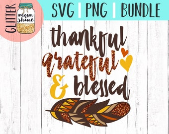 Thankful Grateful Blessed svg and png Files for Cutting Machines Cameo Cricut, Girly, Baby, Toddler,  Feather, Thanksgiving, Autumn svg