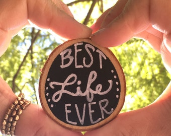 Best Life Ever Wood Slice, Car Mirror Accessories, Magnet, Chalkpainted Lettering, Pioneer Gifts