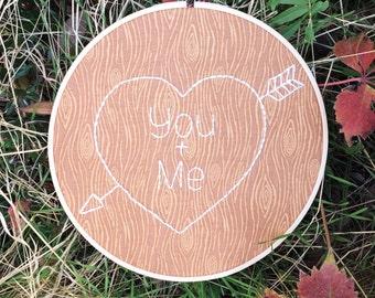 Custom Embroidery Hoop - You And Me Hoop - Wood Carved Heart - Heart Embroidery Hoop - Wooden Embroidery Hoop - Custom Anniversary Gift