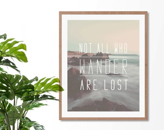 Not All Who Wander Are Lost | Quote | Wall Art | Inspirational | Journey | Travel | Ocean