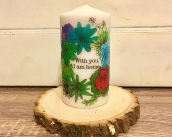 With you, I am home candle