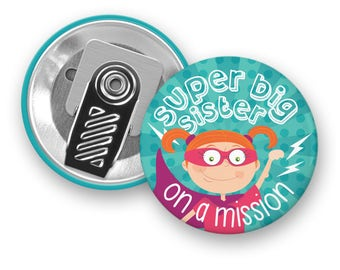 Motivational badge Super Big Sister on a mission - Superhero - Clip Button - Badge - Girl - Sister - Kids - Minimo playful motivation