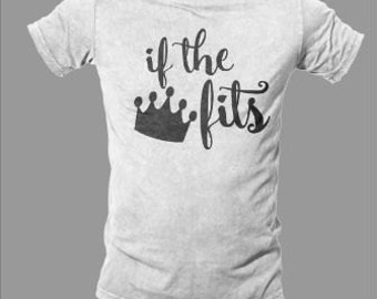 If the Crown Fits Graphic Tee - princess - queen - royalty - funny shirt