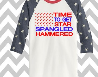 Time To Get Star Spangled Hammered 3/4 Sleeve Baseball Tee Unisex 4th of July Tee Patriotic T-Shirt Memorial Day Tank Funny Drinking Shirt