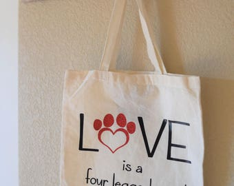 Everyday Tote Bag- Love is a 4 Legged Word