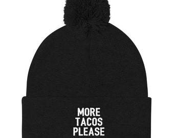 More Tacos Please Beanie - Tacos Hat - Pizza Hat - Food Hat - Yoga Hat - Tumblr - Food Lover - Fitness Hat - Funny Fitness Hat