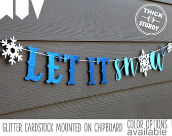 LET IT snow banner, with snowflakes, winter theme, wedding decor, glitter party decorations, cursive banner