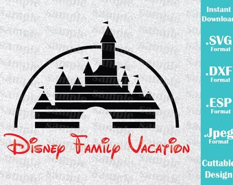 INSTANT DOWNLOAD SVG Disney Inspired Disney Castle Family Vacation for Cutting Machines Svg, Esp, Dxf and Jpeg Format Cricut Silhouette