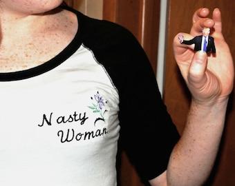 Nasty Woman Shirt