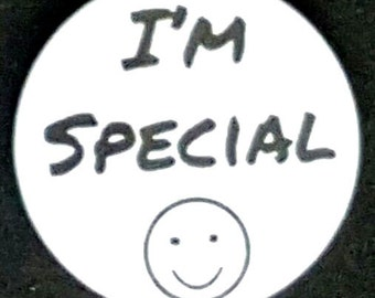 I'M Special 38mm Pin Back Badge - Great gift for that special person you know :-)