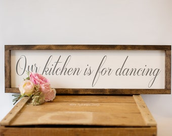 Our Kitchen Is For Dancing Rustic Wood Sign Decor