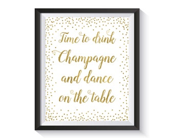 Time To Drink Champagne and Dance on the Table sign, Gold confetti Reception Bar Sign, Birthday bar decorations, bachelorette party sign