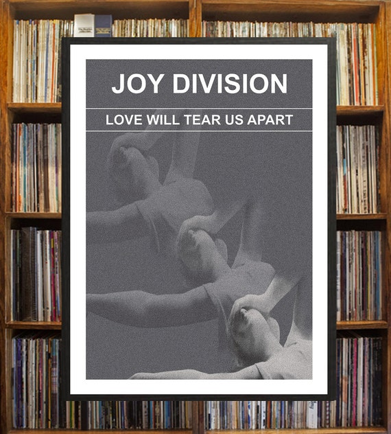Joy Division Love Will Tear Us Apart Poster