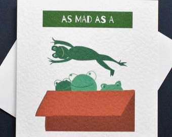 Box of frogs card, funny frog card, as mad as a box of frogs card, you're mad, crazy card frog card
