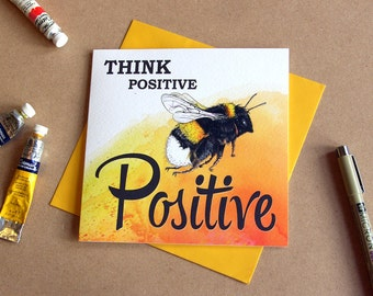 Think positive, be positive | Encouragement card. Good luck card. Motivational card. Positive card. Friendship card. Positive thinking card.