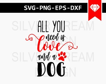 all you need is love and a dog svg, dog wood sign svg file, commercial use, dog svg, dog iron on design, dog lover svg, dog shirt design