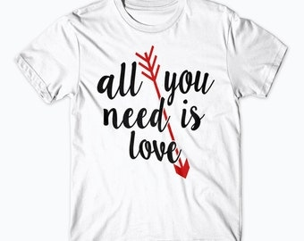 All You Need Is Love Shirt Valentine's Day, Valentines, Vday, Love Shirt, All You Need is Love tee, The Beatles