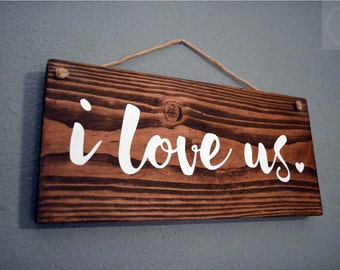 I Love Us Wooden Sign l Home Decor l Wedding Gift l Anniversary Gift l Engagement Photo Prop l Photo Wall Decor l Custom Wood Sign