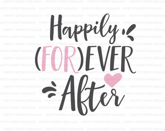 Wedding SVG, Happily Ever After SVG, Cricut SVG, svg cutting file, svg files for wedding, Cricut Files Wedding, Happily Ever After Clipart
