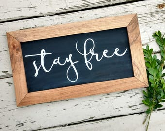 Stay Free Wood Sign