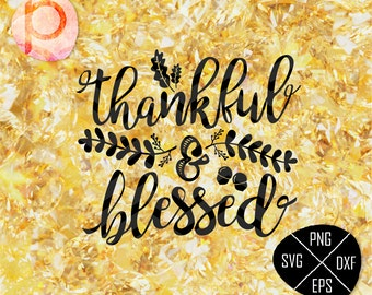 Thankful and Blessed SVG Files Sayings*Christmas SVG Cutting Files*Handlettered SVG,eps,dxf,png,jpg*Cutting Files*Cricut*Silhouette*Sure Cut