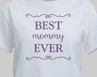 Personalized Best Mom Ever T-Shirt Custom Name Gift