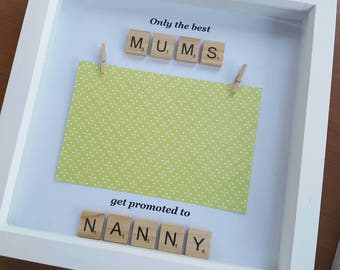 Photo frame 'only the best Mums get promoted to nanny' with wooden scrabble letters