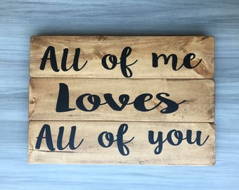 All of You Loves All of Me Custom Wood Sign