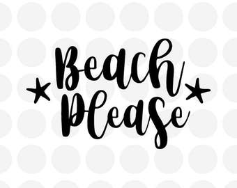 Beach Please SVG file for Cricut, Cut Out, Cutting Files, Vinyl Cutting Files, SVG Files for Sihouette, Tshirt