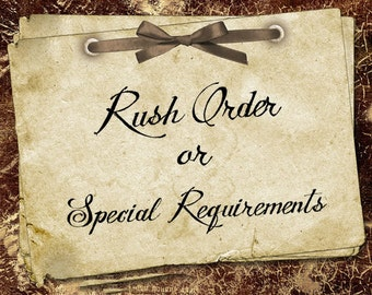 Rush order or Special Requirements