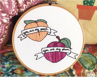 Handmade The Front Bottoms 'You Are My Peach, You Are My Plum' Inspired Embroidery Hoop - 6""