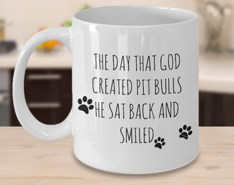 Pit Bull Mugs - The Day That God Created Pit Bulls - Gifts for Pit Bull Lovers