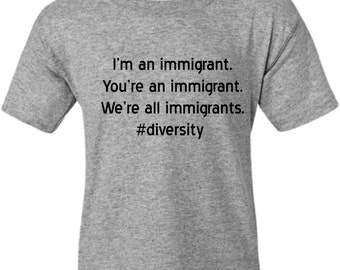 We're all immigrants diversity graphic T T-shirt