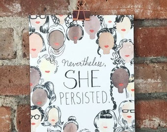 Nevertheless, She Persisted : 11x14 or 8x10 Art Print