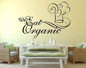 We eat Organic Kitchen Vinyl Wall Quote