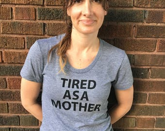 Tired As A Mother //// MYSTIC FERN//// Woman's Tri-Blend American Apparel T-Shirt - Sizes S, M and XL available