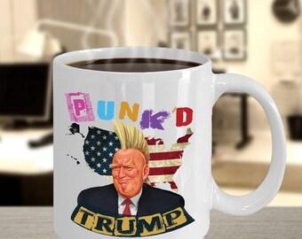 Donald Trump Punk'd USA Coffee Mug Cup 11 & 15 oz