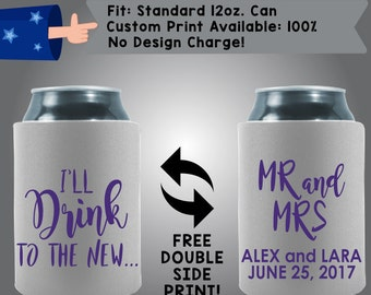 I'll Drink to the New Mr & Mrs Names Date Neoprene Wedding Can Cooler Double Side Print (W92)
